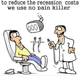 To reduce the recession costs we use no pain killers