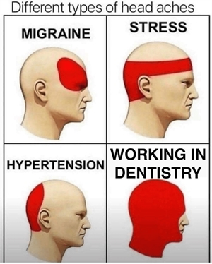 Headaches in migraine, stress, hypertension and working in dentistry