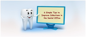6 simple tips to improve collections in your dental office