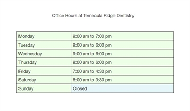 Office hours at Temecula Ridge Dentistry