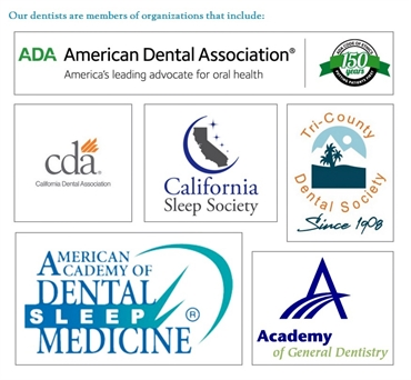 Our dentists are members of American Dental Association California Dental Association California Sle