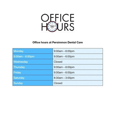 What are the office hours at Persimmon Dental Care Dublin CA