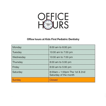 What are the office hours at Kids First Pediatric Dentistry