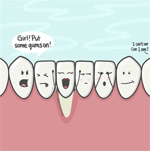 Put some gums on - periodontist joke