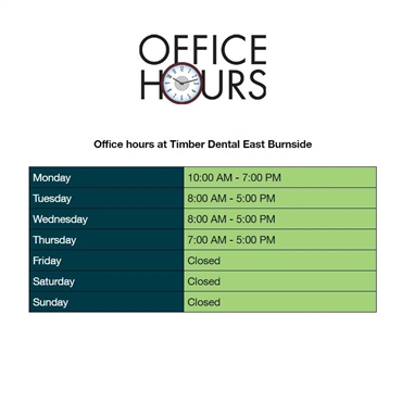 What are the office hours at Timber Dental East Burnside